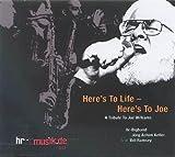 Here's to Life - Here's to Joe. A Tribute to Joe Williams