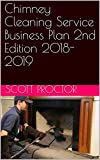 Chimney Cleaning Service Business Plan 2nd Edition 2018-2019