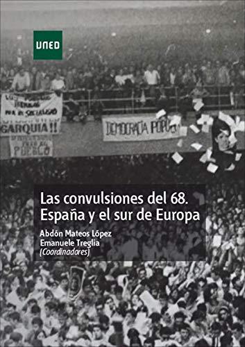 Las convulsiones del 68. España y el sur de Europa eBook: Abdón ...