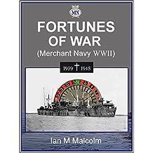 FORTUNES OF WAR (World War Two): British Merchant Navy