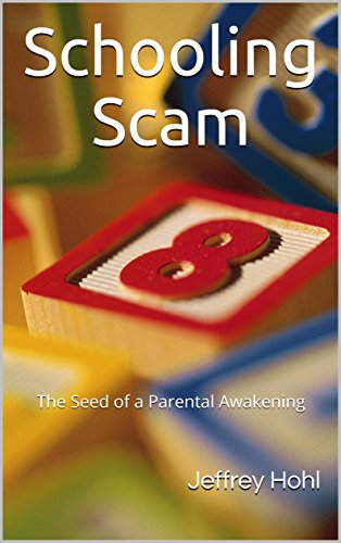 schooling-scam-the-seed-of-a-parental-awakening-english-edition