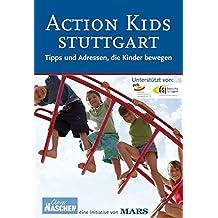 Action Kids Stuttgart 2008: Tipps und Adressen, die Kinder bewegen
