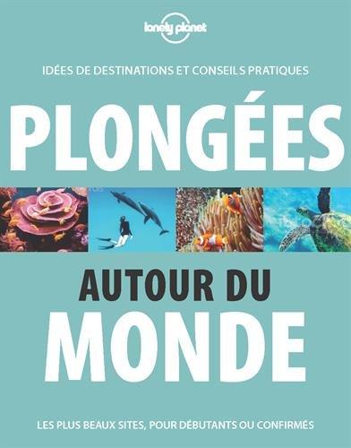 Plongées autour du monde - 2ed par Jean-Bernard CARILLET