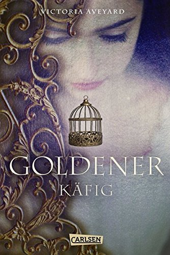 Preisvergleich Produktbild Goldener Käfig (Die Farben des Blutes 3)
