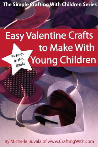 Easy Valentine Crafts to Make With Young Children (Simple Crafting with Children Book 1) (English Edition)