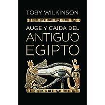 Auge y caída del Antiguo Egipto (DEBATE, Band 18036)