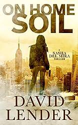On Home Soil (A Sasha Del Mira Thriller Book 4)