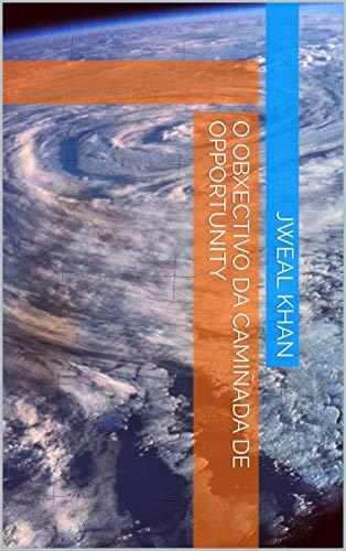 O obxectivo da camiñada de Opportunity (Galician Edition) por Jweal khan