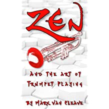 Zen and the Art of Trumpet Playing (English Edition)