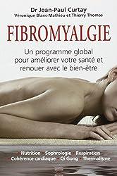 La Fibromyalgie, un programme global pour améliorer votre santé et renouer avec le bien-être