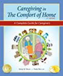 Caregiving in the Comfort of Home: A...