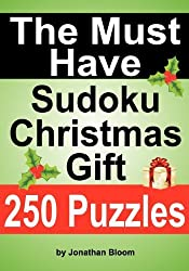 The Must Have Sudoku Christmas Gift: The ideal holiday gift or stocking filler for the Sudoku enthusiast.: 1 by Jonathan Bloom (2012-03-28)
