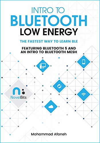 Intro to Bluetooth Low Energy: The easiest way to learn BLE (English Edition) (Engineering Intro)