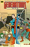 Batman & Superman, Generations, Bd.1, 1939-1949