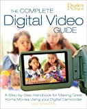 The Complete Digital Video Guide: A Step-by-Step Handbook for Making Great Home Movies Using Your Digital Camcorder by Bob Brandon (2005-11-17)