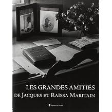 Les grandes amitiés de Jacques et Raïssa Maritain