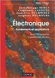 Electronique - Fondements et applications, avec 250 exercices et problèmes résolus