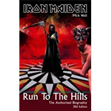 Run to the Hills: Iron Maiden - The Authorised Biography