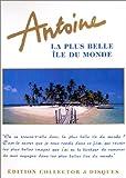 Antoine - La plus belle île du monde [Édition Collector]