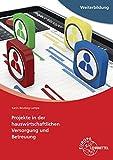 Projekte in der hauswirtschaftlichen Versorgung und Betreuung: Grundlagen des Projektmanagements