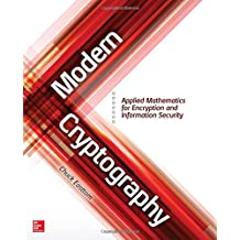 Modern Cryptography: Applied Mathematics for Encryption and Information Security (Networking & Communication - OMG)