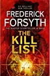 About The BookThe Kill List written by Fredrick Forsyth is a fiction book which takes you to the brutal daylight murders of the western population by radicals. The Technical Operations Support Activity (TOSA) is an agency based in Virginia that t...