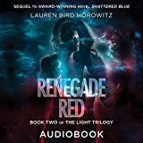 Renegade Red: The Light Trilogy, Book 2