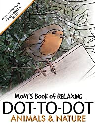 Mom's Book of Relaxing Dot-to-dot: Animals & Nature by Clarity Media (2016-09-20)