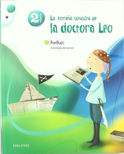 Antologia de textos 2º Primaria: (La extraña consulta de la doctora Leo) (Pixépolis) - 9788426379771