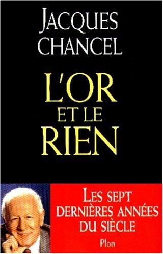 L'or et le rien par Jacques Chancel