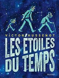 Les étoiles du temps par Victor Hussenot