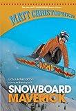 Snowboard Maverick (New Matt Christopher Sports Library (Library)) by Matt Christopher (2007-07-21)