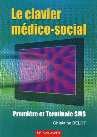 Le clavier médico-social 1e et Tle SMS Formation Continue