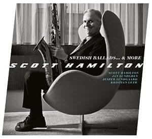 Swedish Ballads... & More / Scott Hamilton