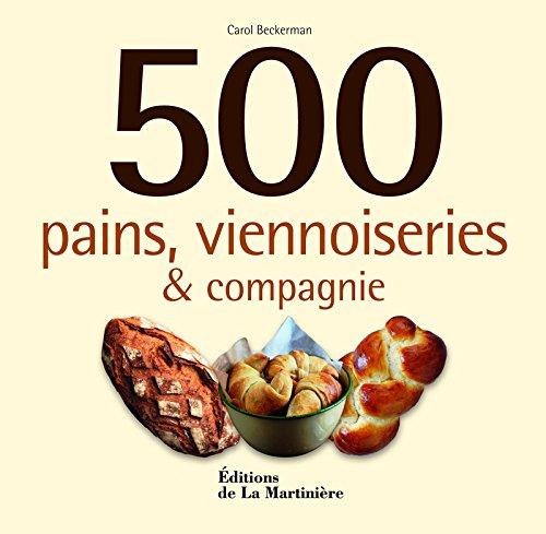 500 pains, viennoiseries et compagnie par Carol Beckerman