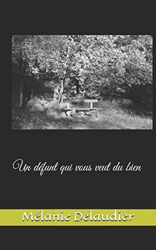 Un défunt qui vous veut du bien par Mélanie Delaudier