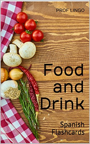 Food and Drink: Spanish Flashcards par Prof Lingo