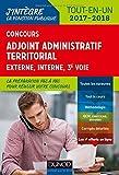 Concours Adjoint administratif territorial 2017/2018 - 3e éd. - Tout-en-un...