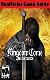 Kingdom Come: Deliverance Unofficial Game Guide (English Edition)
