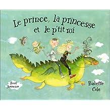 Le Prince, la princesse et le p'tit roi