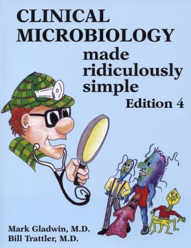 Clinical Microbiology Made Ridiculously Simple by Mark Gladwin (2007-04-01) par Mark Gladwin