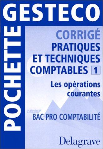 Pratiques et techniques comptables : les opérations courantes. Bac pro comptabilité, corrigé