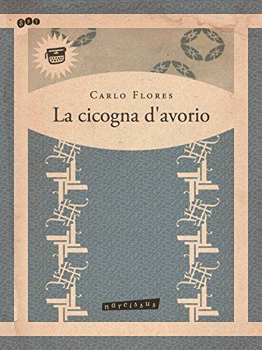 Carlo Flores - La Cicogna d'Avorio