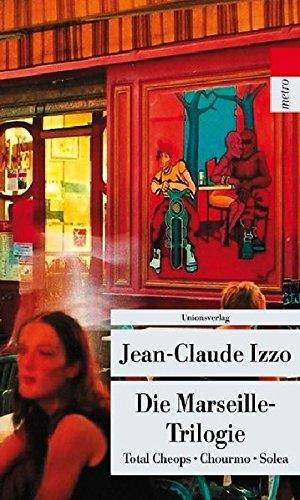 Preisvergleich Produktbild Die Marseille-Trilogie: Total Cheops, Chourmo, Solea (Unionsverlag Taschenbücher)