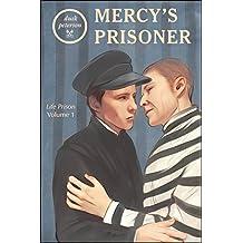 Mercy's Prisoner (Life Prison, Volume 1)
