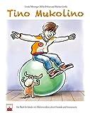 Tino Mukolino: Ein Buch für Kinder mit Mukoviszidose, deren Freunde und Interessierte