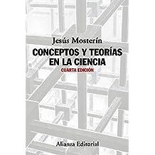 Conceptos Y Teorías En La Ciencia. Cuarta Edición (Alianza Ensayo)