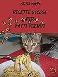 Ricette golose per gatti viziati