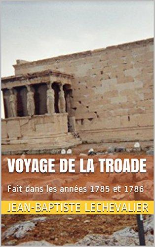 Lire Voyage de la Troade Vol 2: Fait dans les années 1785 et 1786 pdf, epub