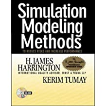 Simulation Modeling Methods: To Reduce Risks and Increase Performance (CD-ROM included) by H. Harrington (2000-03-09)